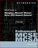 MCSE Guide to Managing a Microsoft Windows Server 2003 Network, Enhanced, Eckert, Jason and Schitka, M. John, 1423902904