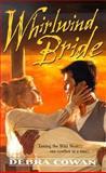 Whirlwind Bride, Debra Cowan, 0373292902