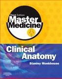Clinical Anatomy, Monkhouse, W. S., 0443102902