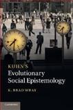 Kuhn's Evolutionary Social Epistemology, Wray, K. Brad, 1107632900