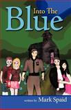 Into the Blue, Mark Spaid, 1475922906