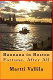 Bannana in Boston, Martti Vallila, 1484832906