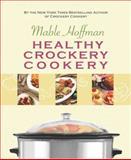 Healthy Crockery Cookery, Mable Hoffman, 1557882908
