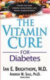 The Vitamin Cure for Diabetes, Ian E. Brighthope, 1591202906