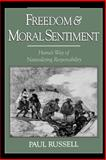 Freedom and Moral Sentiment : Hume's Way of Naturalizing Responsibility, Russell, Paul, 0195152905