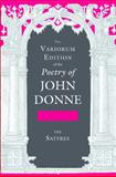 The Variorum Edition of the Poetry of John Donne : The Satyres, Donne, John, 0253012902