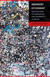 Insurgent Citizenship : Disjunctions of Democracy and Modernity in Brazil, Holston, James, 0691142904