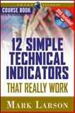 12 Simple Technical Indicators That Really Work, Mark Larson, 1592802907