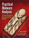 Practical Malware Analysis : The Hands-On Guide to Dissecting Malicious Software, Sikorski, Michael and Honig, Andrew, 1593272901