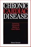 Chronic Cardiac Disease : Optimizing Therapeutic Efficacy in Heart Failure, Stewart, Simon, 186156290X