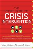 Pocket Guide to Crisis Intervention, Roberts, Albert R. and Yeager, Kenneth R., 0195382900