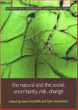 The Natural and the Social : Uncertainty, Risk, Change, Steve Hinchcliffe, 0415222907