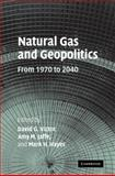 Natural Gas and Geopolitics : From 1970 To 2040, , 0521082900