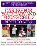 Caring for Your Baby and Young Child, Revised Edition, American Academy of Pediatrics Staff, 055338290X