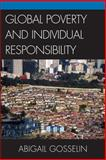 Global Poverty and Individual Responsibility, Gosselin, Abigail, 0739122908