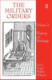 The Military Orders : History and Heritage, Mallia-Milanes, Victor, 075466290X