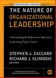 The Nature of Organizational Leadership : Understanding the Performance Imperatives Confronting Today's Leaders, Zaccaro, Stephen J. and Klimoski, Richard J., 0787952907