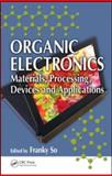 Organic Electronics : Materials, Processing, Devices and Applications, , 1420072900