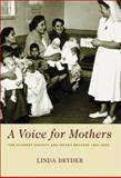 A Voice for Mothers : The Plunket Society and Infant Welfare, Bryder, Linda, 1869402901
