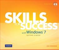 Skills for Success with Windows 7 Getting Started, Ferrett, Robert and Townsend, Kris, 0135112907