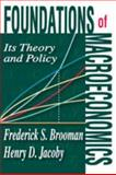 Foundations of Macroeconomics : Its Theory and Policy, Jacoby, Henry D. and Brooman, Frederick S., 0202362906