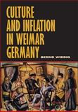 Culture and Inflation in Weimar Germany, Widdig, Bernd, 0520222903