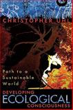 Developing Ecological Consciousness, Christopher Uhl, 0742532909