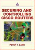 Securing and Controlling Cisco Routers, Davis, Peter T., 0849312906