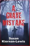 A Grave Mistake, Susan Kiernan-Lewis, 1494252902