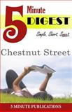 Chestnut Street: Digest in 5 Minutes, 5. Minute Publications, 1500252905