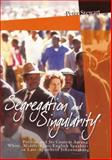 Segregation and Singularity : Politics and Its Context among White, Middle-Class English Speakers in Late-Apartheid Johannesburg, Stewart, Peter, 186888290X