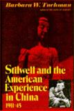 Stilwell and the American Experience in China, 1911-45, Tuchman, Barbara W., 0026202905