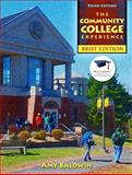 Community College Experience, Brief Edition, the Plus NEW MyStudentSuccessLab Update -- Access Card Package, Baldwin, M.A., Amy, 0134042905