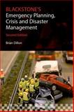 Blackstone's Emergency Planning, Crisis, and Disaster Management, Dillon, Brian and Dickinson, Ian, 0198712901