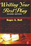 Writing Your First Play, Hall, Roger A., 024080290X