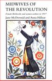 Midwives of the Revolution : Female Bolsheviks and Women Workers in 1917, McDermid, Jane, 0821412906