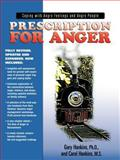 Prescription for Anger : Coping with Angry Feelings and Angry People, Hankins, Gary D., 0913342904