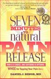 Seven Minutes to Natural Pain Release, Daniel J. Benor, 098197290X