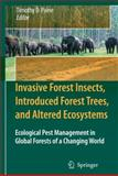 Invasive Forest Insects, Introduced Forest Trees, and Altered Ecosystems : Ecological Pest Management in Global Forests of a Changing World, , 1402092903