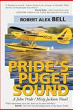 Pride?s Puget Sound, Robert Alex Bell, 1475982909