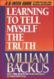 Learning to Tell Myself the Truth, William Backus, 1556612907