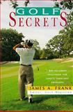 Golf Secrets, James A. Frank, 1558212906