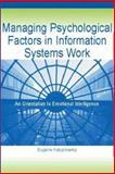 Managing Psychological Factors in Information Systems Work : An Orientation to Emotional Intelligence, Kaluzniacky, Eugene, 1591402905