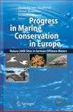 Progress in Marine Conservation in Europe : NATURA 2000 Sites in German Offshore Waters, , 3540332901