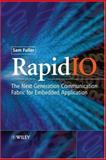 RapidIO : The Embedded System Interconnect, Fuller, Samuel H., 0470092912