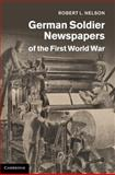 German Soldier Newspapers of the First World War, Nelson, Robert L., 0521192919