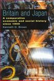 Britain and Japan : A Comparative Economic and Social History since 1900, Brown, Kenneth A. and Brown, K., 0719052912