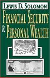 Financial Security and Personal Wealth, Solomon, Lewis D. and Solomon, Lewis, 0765802910