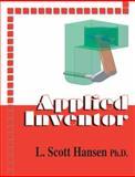 Applied Inventor, L. Scott Hansen, 0831132914