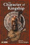 The Character of Kingship, , 1845202910
